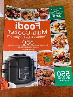 Foodi Multi-Cooker Cookbook for Beginners: 550 Quick...by Je