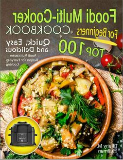 Foodi Multi-Cooker Cookbook For Beginners: Top 500...by Emma
