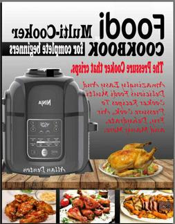 FOODI MULTI-COOKER COOKBOOK FOR COMPLETE BEGINNERS – The P