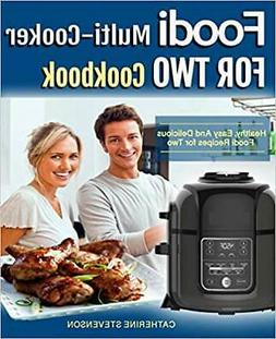 Foodi Multicooker For Two Cookbook: Healthy...by Catherine S