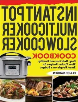 Instant Pot Multicooker Slow Cooker Cookbook