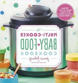 Multi-Cooker Baby Food Cookbook: 100 Easy Recipes for Your S