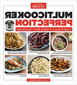 Multicooker Perfection Cook It Fast or Cook by Americas Test