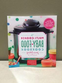 The Multi-Cooker Baby Food Cookbook: 100 Easy Recipes...